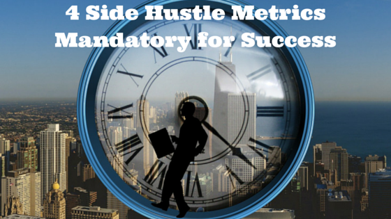 4 Side Hustle Metrics Mandatory for Success