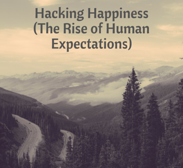 Hacking Happiness (The Rise of Human Expectations)