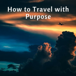 How to Travel with Purpose
