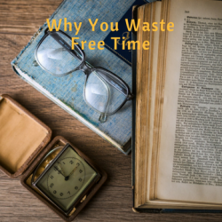 Why You Waste Free Time