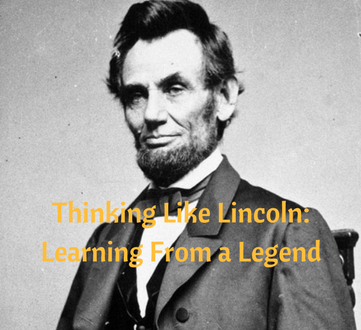 Thinking Like Lincoln: Learning From a Legend