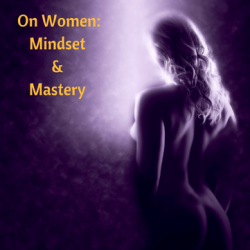 On Women: Mindset & Mastery