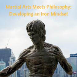 Martial Arts Meets Philosophy: Developing an Iron Mindset